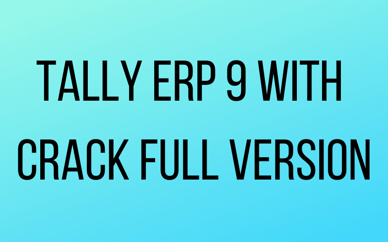 Tally Erp 9 with Crack Full Version