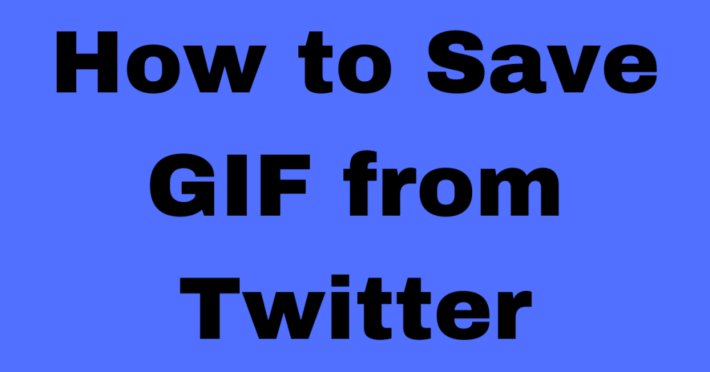 How to Save GIF from Twitter